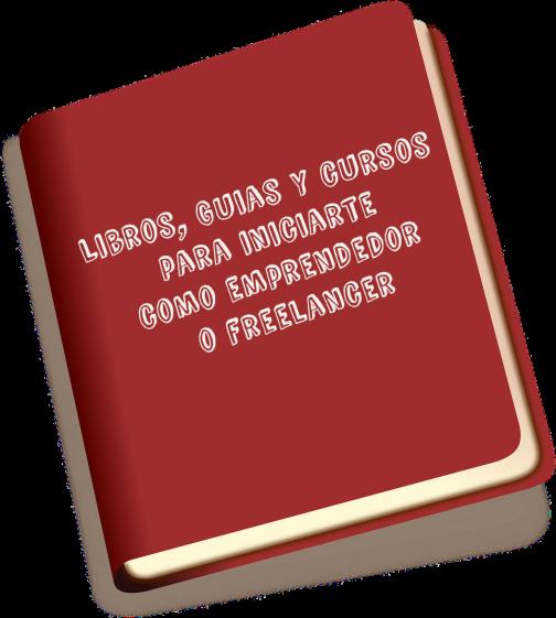Libros guias y cursos para iniciarte como emprendedor